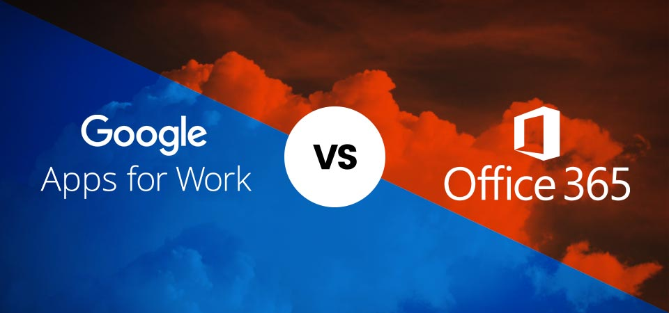 Google Apps for Work vs Microsoft Office 365