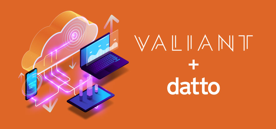 Valiant and Datto: A Great Partnership, Part I