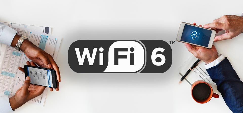Will Your New Wireless Network Devices be Wi-Fi 6 Ready?