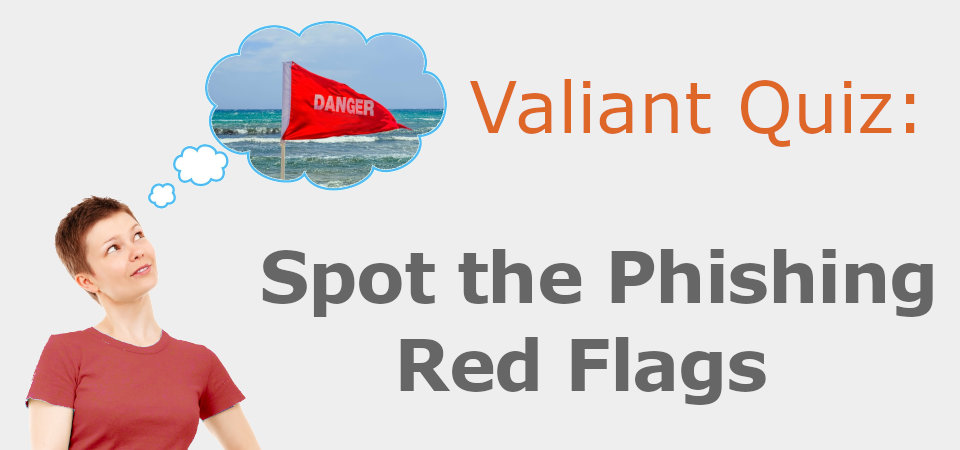 Quiz: Spot the Phishing Red Flags