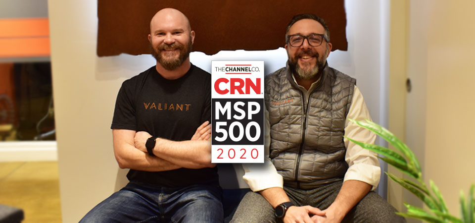 Valiant Technology recognized on CRN's 2020 MSP500 List!