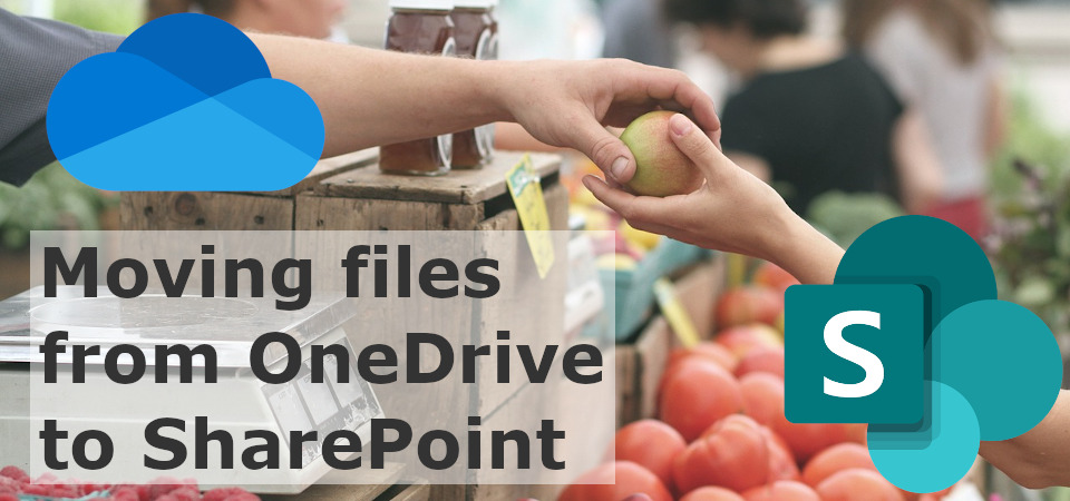 Moving Files from OneDrive to SharePoint
