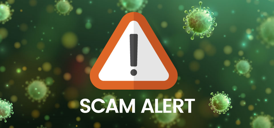 Beware of COVID-19 scams on the Internet and your phone