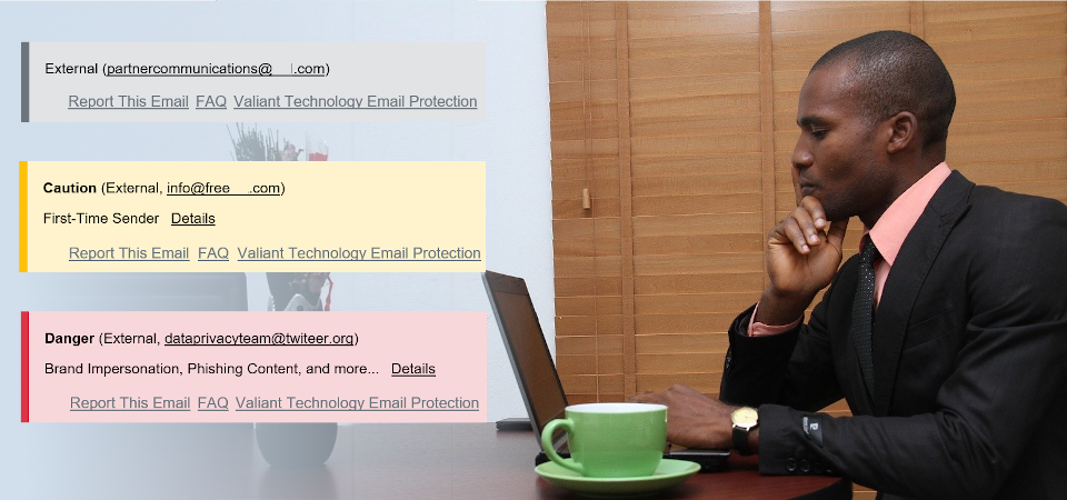 What to Expect from Valiant Technology Email Protection